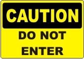 Caution Do Not Enter Safety Sign
