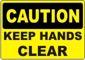 Caution Keep Hands Clear safety sign