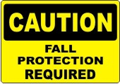 caution fall protection required - Caution Fall Protection Required safety sign