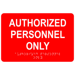 ADA028 Red 300x300 - Authorized Personnel Only - Economy ADA signs with Braille