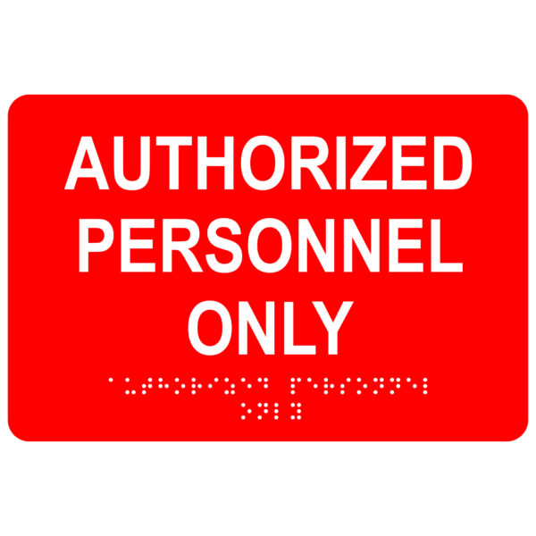 Authorized Personnel Only – Economy ADA signs with Braille