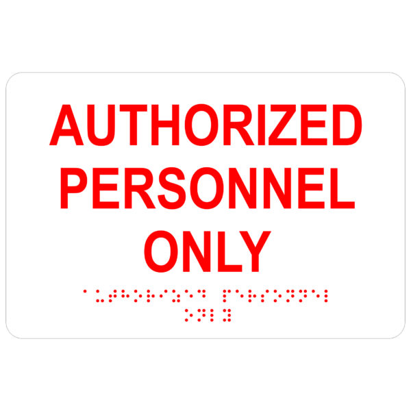 ADA028 White 600x600 - Authorized Personnel Only - Economy ADA signs with Braille
