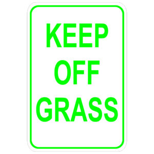 Keep Off Grass aluminum sign