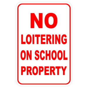 No Loitering On School Property aluminum sign