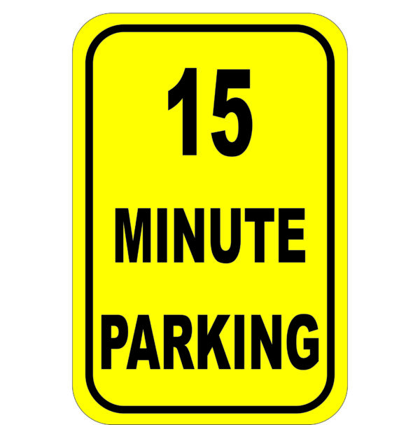 15 Minute Parking aluminum sign