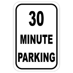 30 Minute Parking aluminum sign