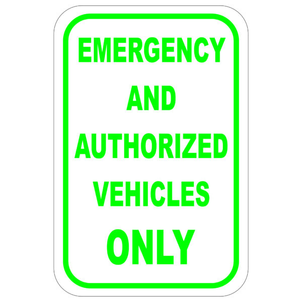 Emergency and Authorized Vehicles Only aluminum sign