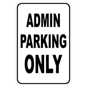 Admin Parking Only aluminum sign