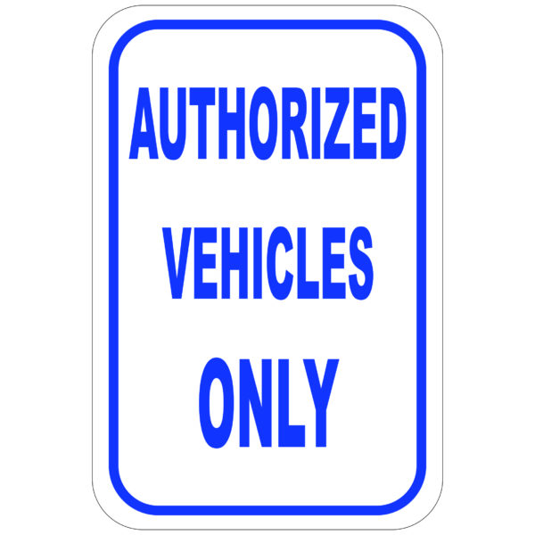 Authorized Vehicles Only aluminum sign