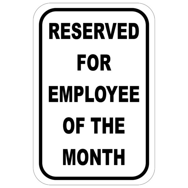Reserved for Employee of the Month aluminum sign