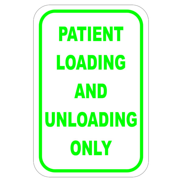 Patient Loading green 600x600 - Patient Loading and Unloading Only aluminum sign