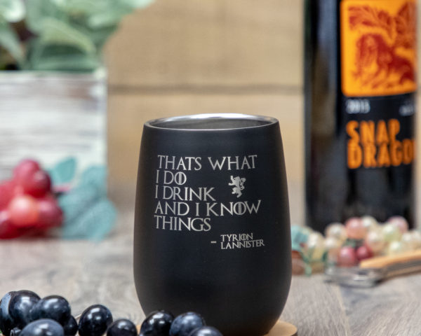 That's What I Do I Drink And I Know Things 12 Ounce Stainless Steel Stemless Wine Glass