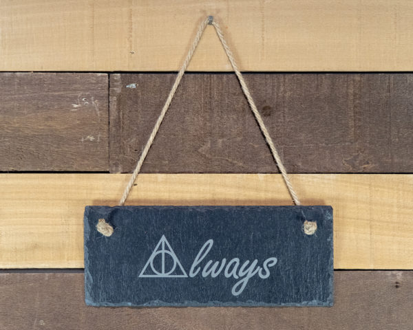 Always Rectangle Hanging Slate Sign