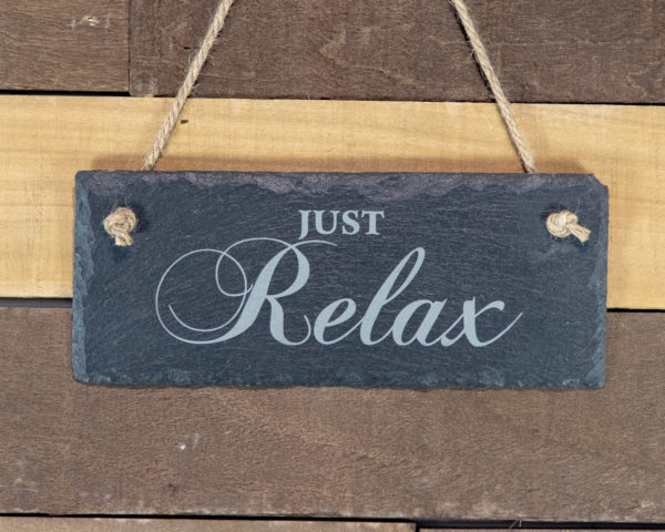 Just Relax Rectangle Hanging Slate Sign