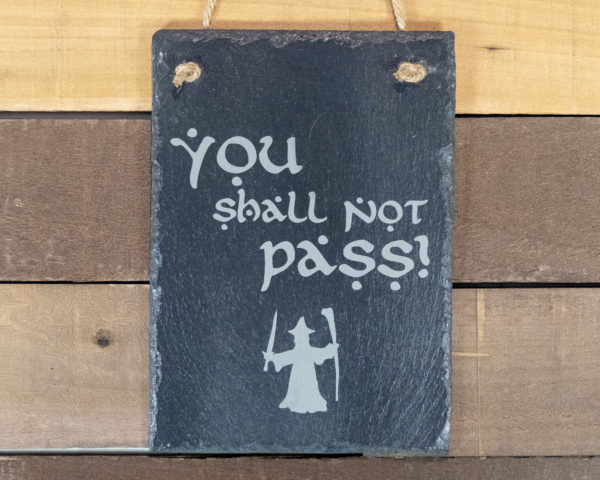 You Shall Not Pass Rectangle Hanging Slate Sign