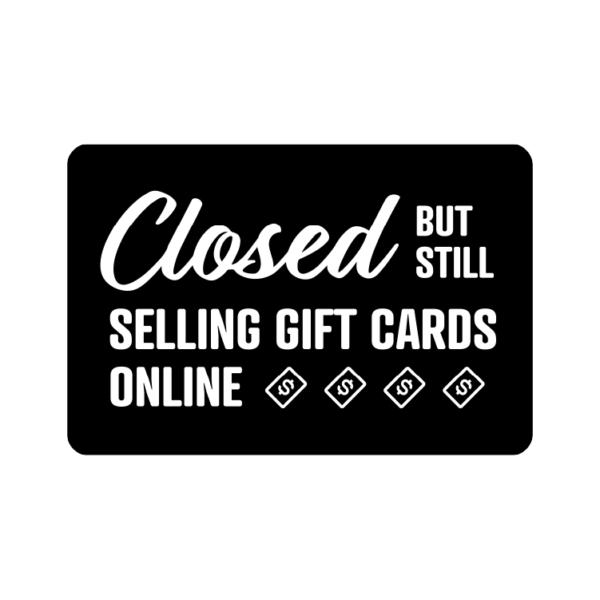 Closed But Still Selling Gift Cards Online temporary sign