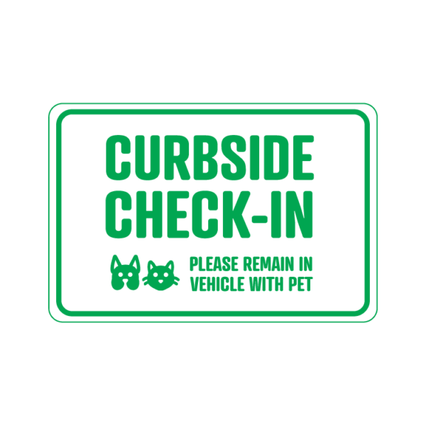 Curbside Pickup Please Remain In Vehicle With Pet temporary sign