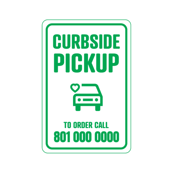 Curbside Pickup To Order Call temporary sign