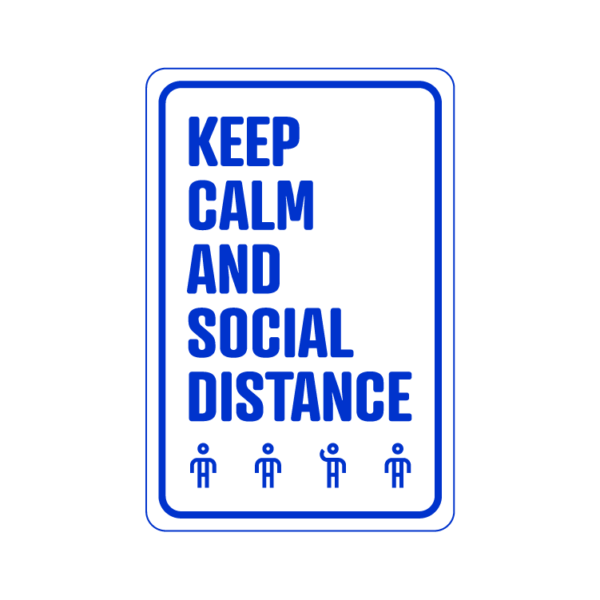 Keep Calm And Social Distance temporary sign
