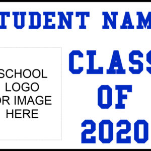 Class of 2020 with school logo temporary sign