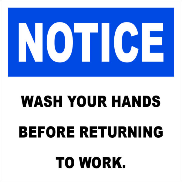 Notice Wash Your Hands Before Returning To Work sign