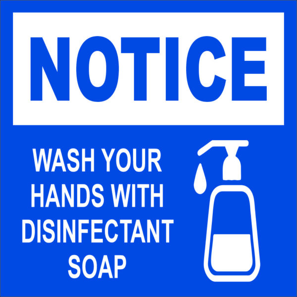 Notice Wash Your Hands With Disinfected Soap sign