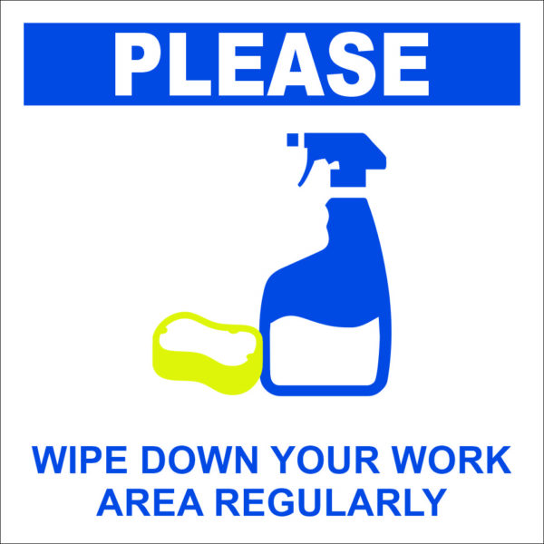 Please Wipe Down Your Work Area Regularly 8″ x 8″ sign with foam tape